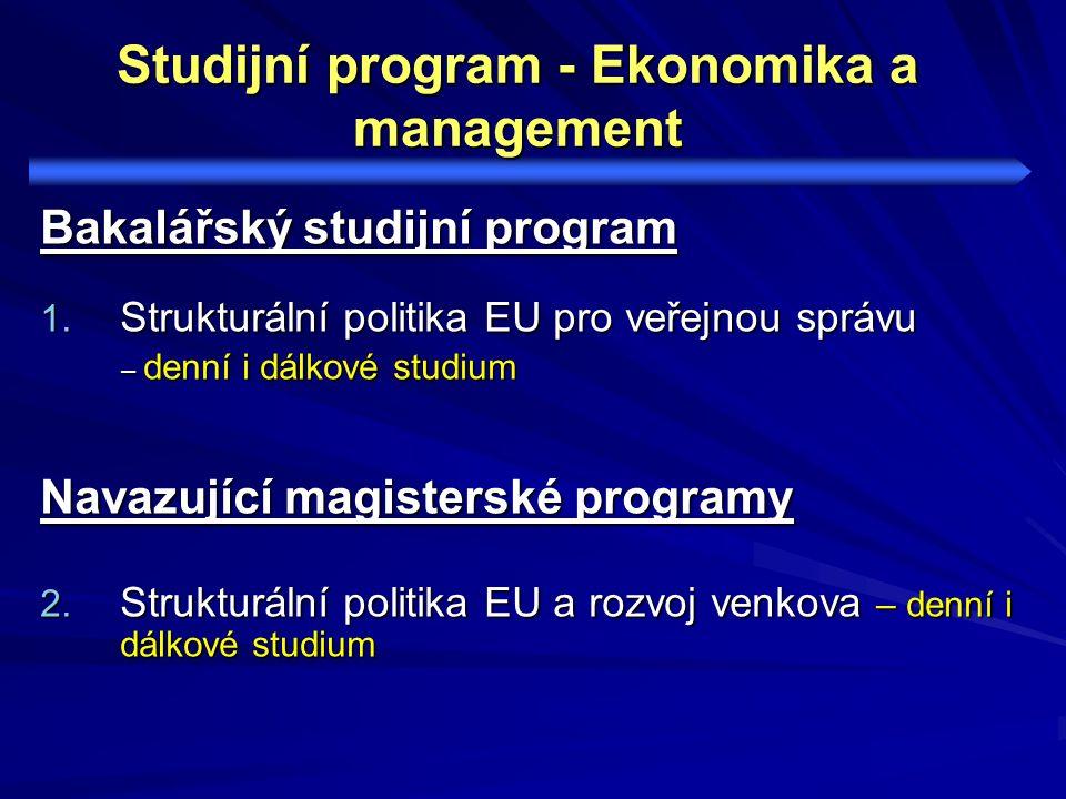 Studijní program - Ekonomika a management Bakalářský studijní program 1.