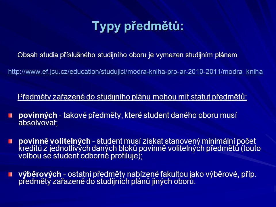 Typy předmětů: Obsah studia příslušného studijního oboru je vymezen studijním plánem.