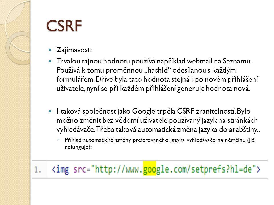 CSRF Zajímavost: Trvalou tajnou hodnotu používá například webmail na Seznamu.