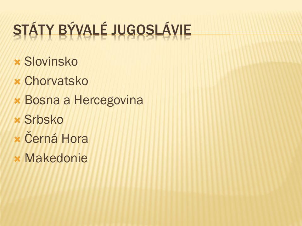 Slovinsko  Chorvatsko  Bosna a Hercegovina  Srbsko  Černá Hora  Makedonie