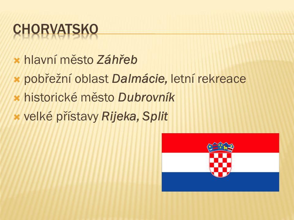  hlavní město Záhřeb  pobřežní oblast Dalmácie, letní rekreace  historické město Dubrovník  velké přístavy Rijeka, Split