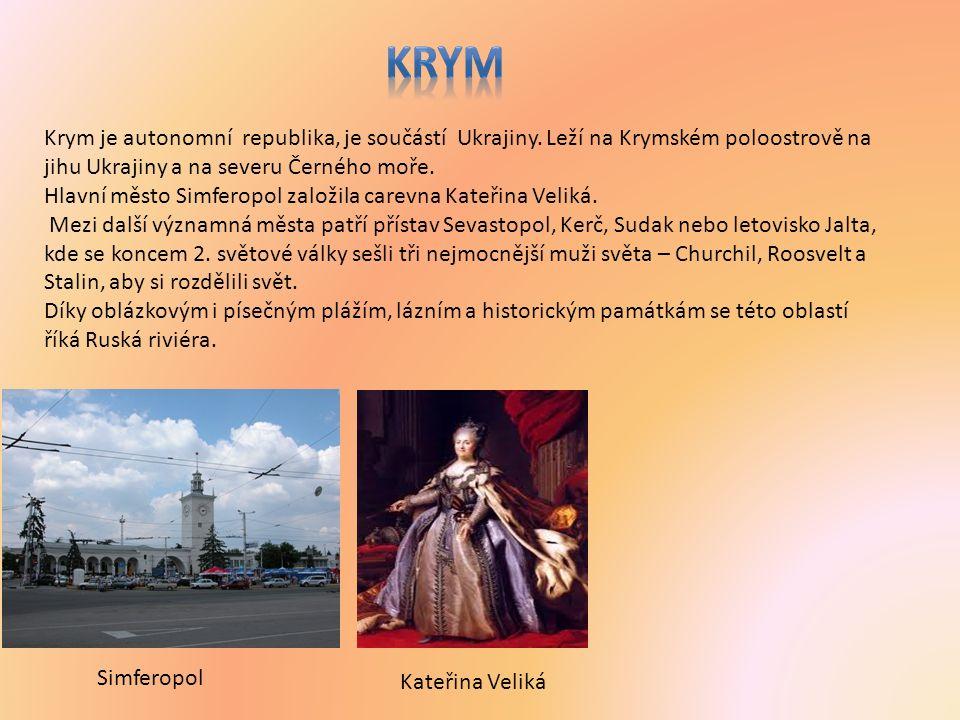 Krym je autonomní republika, je součástí Ukrajiny.