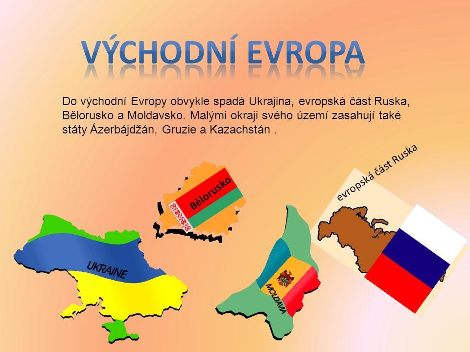 Do východní Evropy obvykle spadá Ukrajina, evropská část Ruska, Bělorusko a Moldavsko.