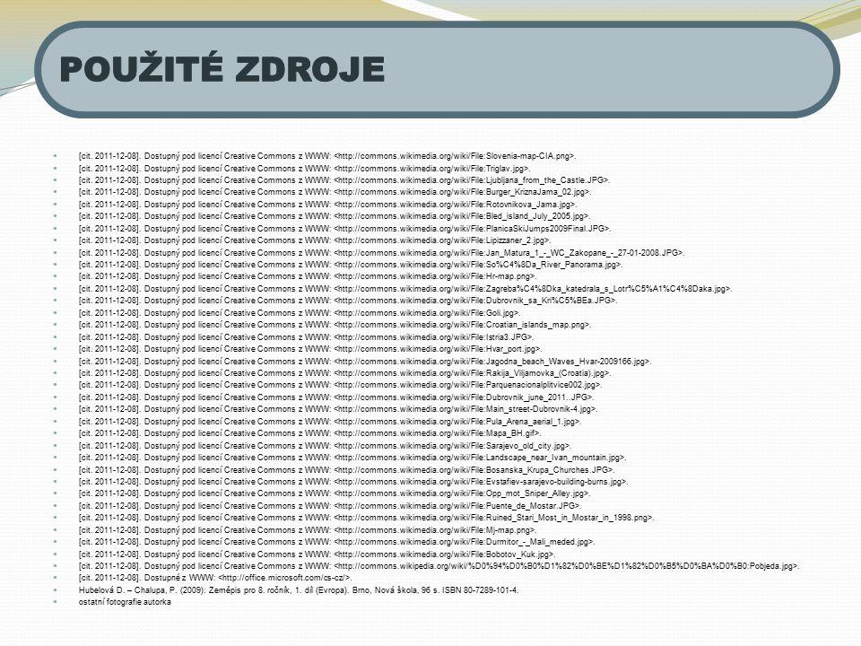 [cit. 2011-12-08]. Dostupný pod licencí Creative Commons z WWW:. [cit. 2011-12-08]. Dostupné z WWW:. Hubelová D. – Chalupa, P. (2009): Zeměpis pro 8.