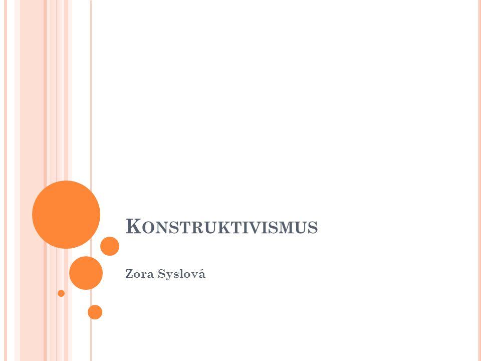 K ONSTRUKTIVISMUS Zora Syslová