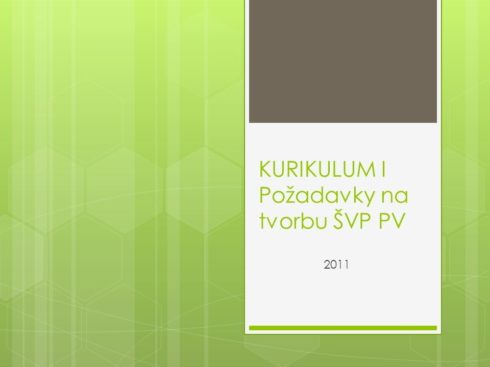 KURIKULUM I Požadavky na tvorbu ŠVP PV 2011