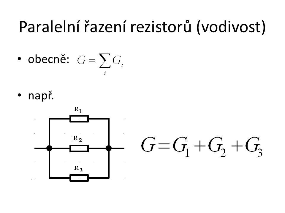 Paralelní řazení rezistorů (vodivost) obecně: např.