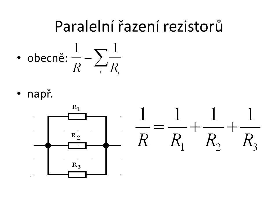 Paralelní řazení rezistorů obecně: např.