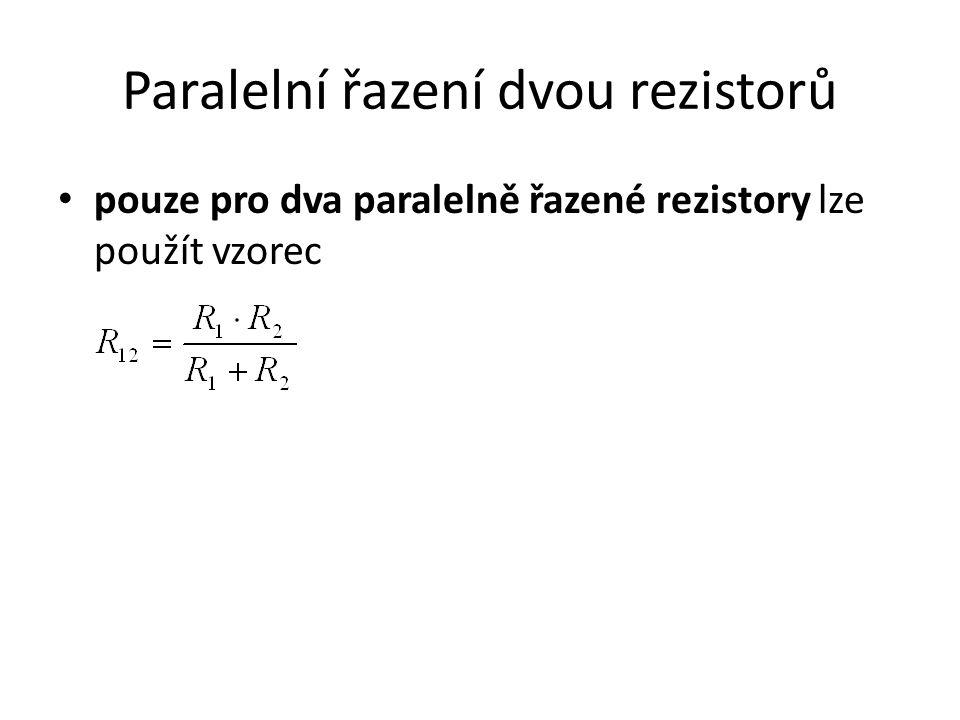 Paralelní řazení dvou rezistorů pouze pro dva paralelně řazené rezistory lze použít vzorec