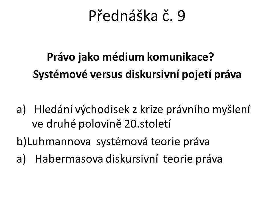 Přednáška č. 9 Právo jako médium komunikace.
