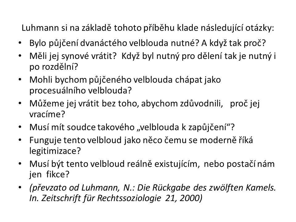 Luhmann si na základě tohoto příběhu klade následující otázky: Bylo půjčení dvanáctého velblouda nutné.