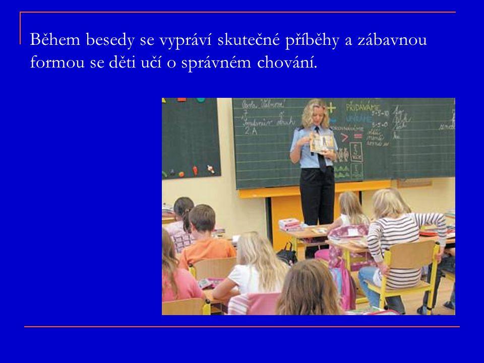 Během besedy se vypráví skutečné příběhy a zábavnou formou se děti učí o správném chování.