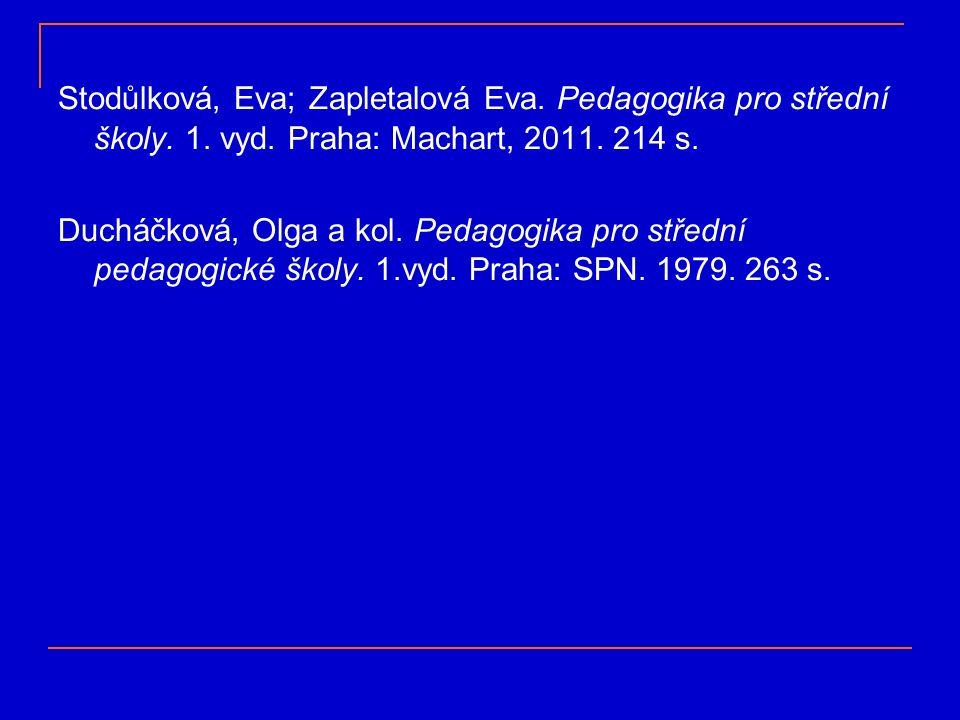 Stodůlková, Eva; Zapletalová Eva. Pedagogika pro střední školy.