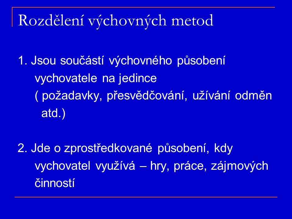 Rozdělení výchovných metod 1.