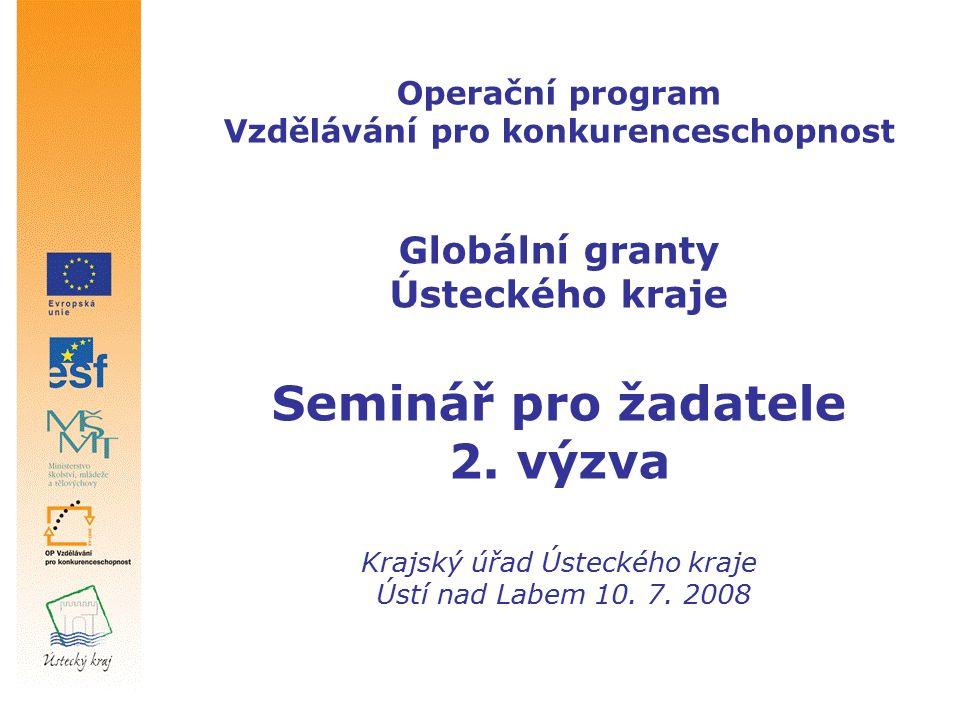 Operační program Vzdělávání pro konkurenceschopnost Globální granty Ústeckého kraje Seminář pro žadatele 2.