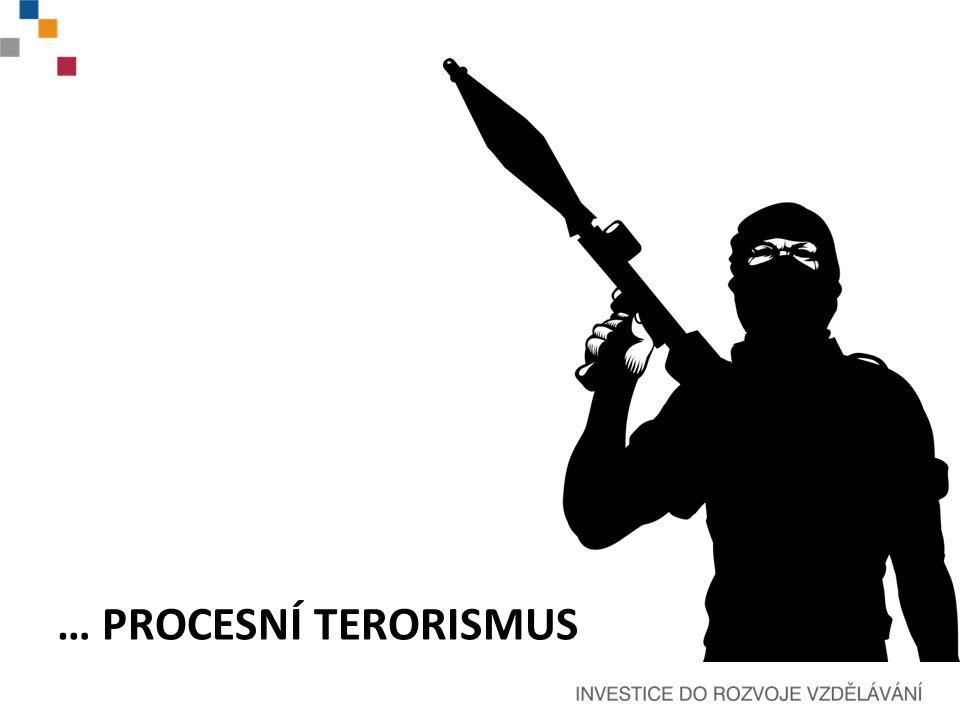 … PROCESNÍ TERORISMUS