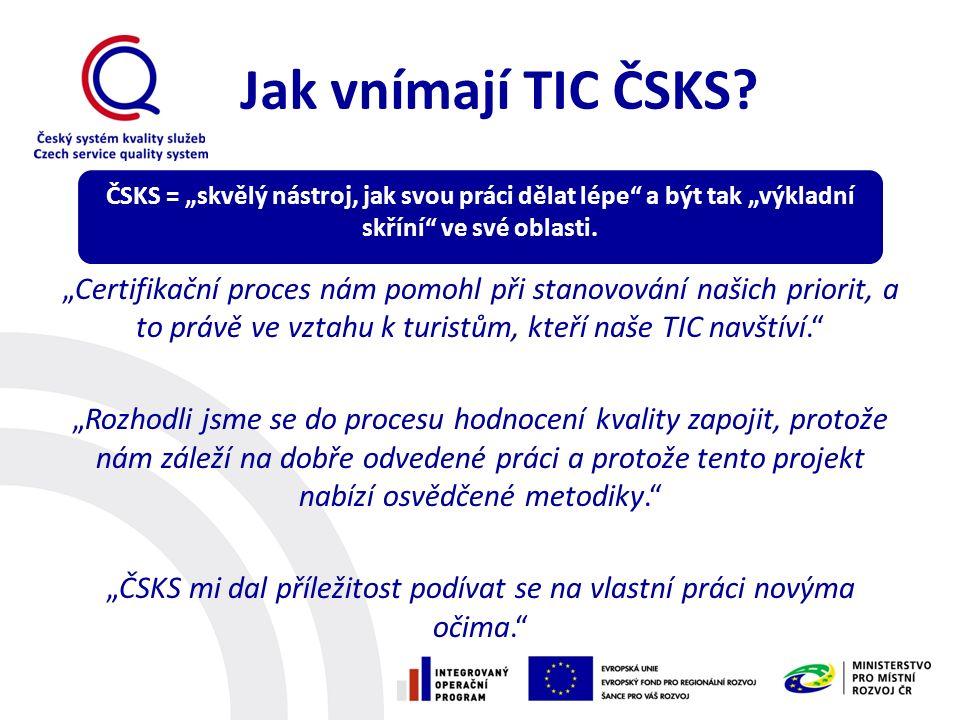 """Jak vnímají TIC ČSKS? """"Certifikační proces nám pomohl při stanovování našich priorit, a to právě ve vztahu k turistům, kteří naše TIC navštíví."""" """"Rozh"""