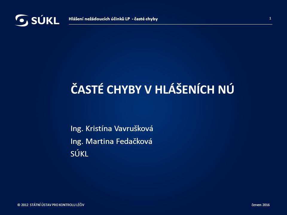 ČASTÉ CHYBY V HLÁŠENÍCH NÚ Ing. Kristína Vavrušková Ing.