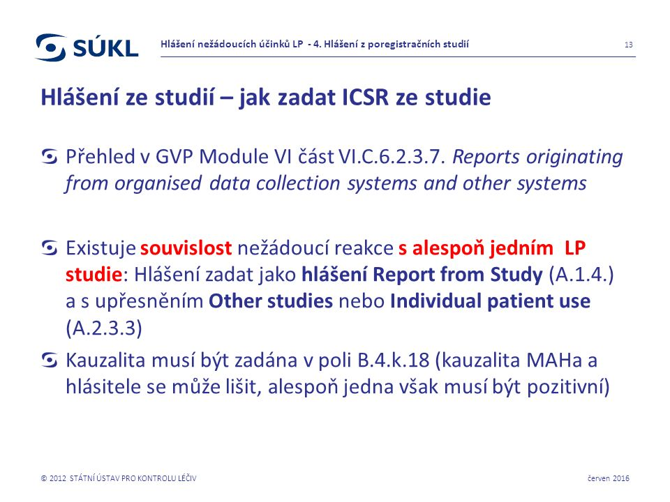 Hlášení ze studií – jak zadat ICSR ze studie Přehled v GVP Module VI část VI.C.6.2.3.7.