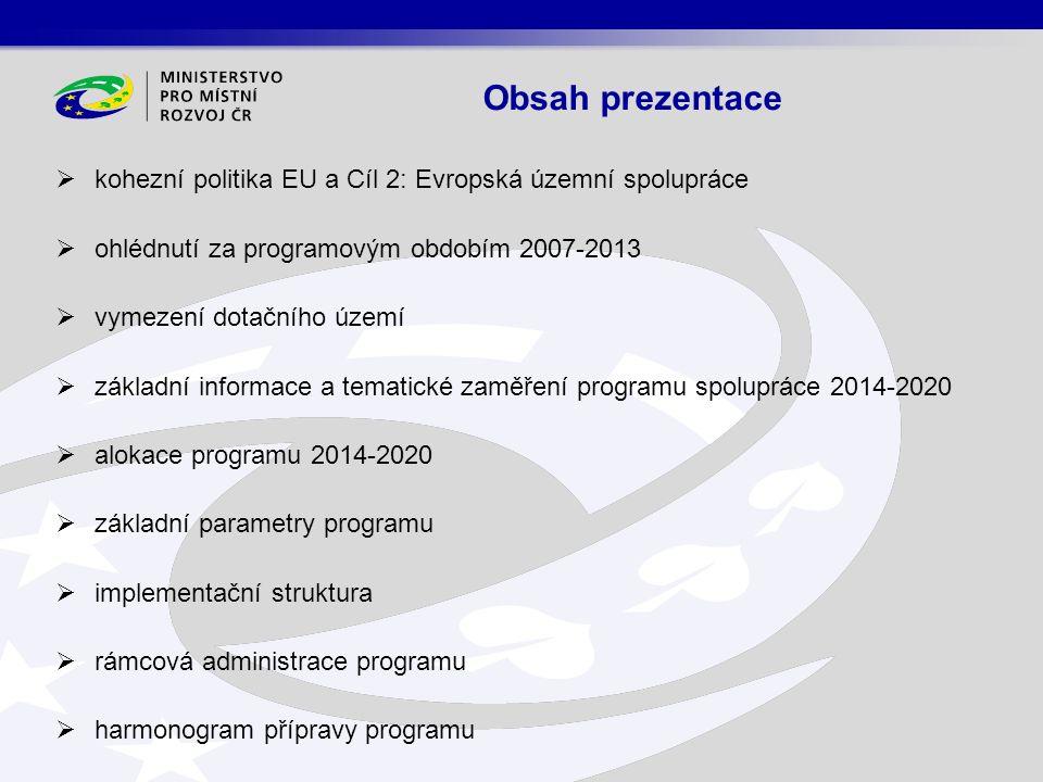  kohezní politika EU a Cíl 2: Evropská územní spolupráce  ohlédnutí za programovým obdobím 2007-2013  vymezení dotačního území  základní informace
