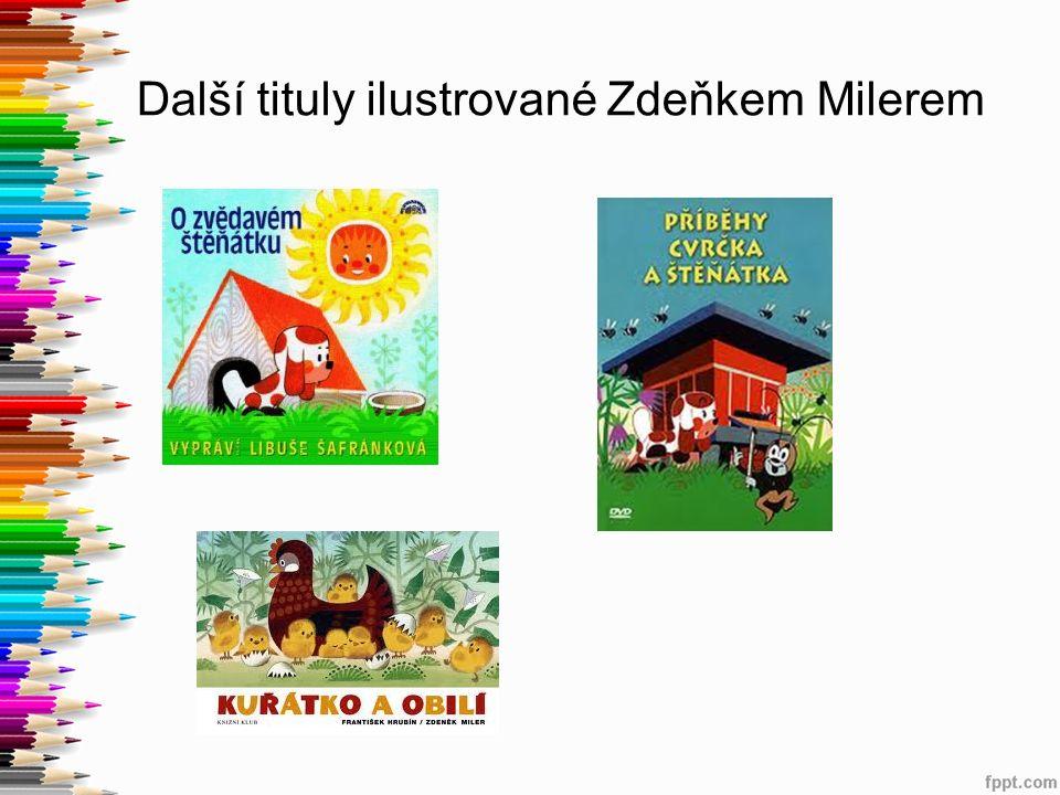 Další tituly ilustrované Zdeňkem Milerem