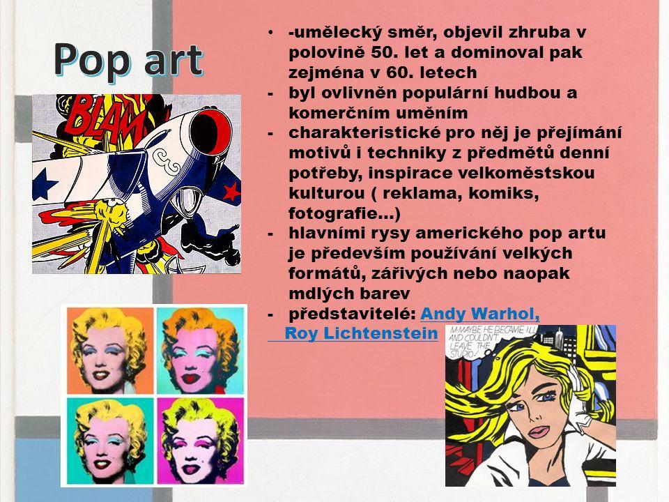-umělecký směr, objevil zhruba v polovině 50. let a dominoval pak zejména v 60.