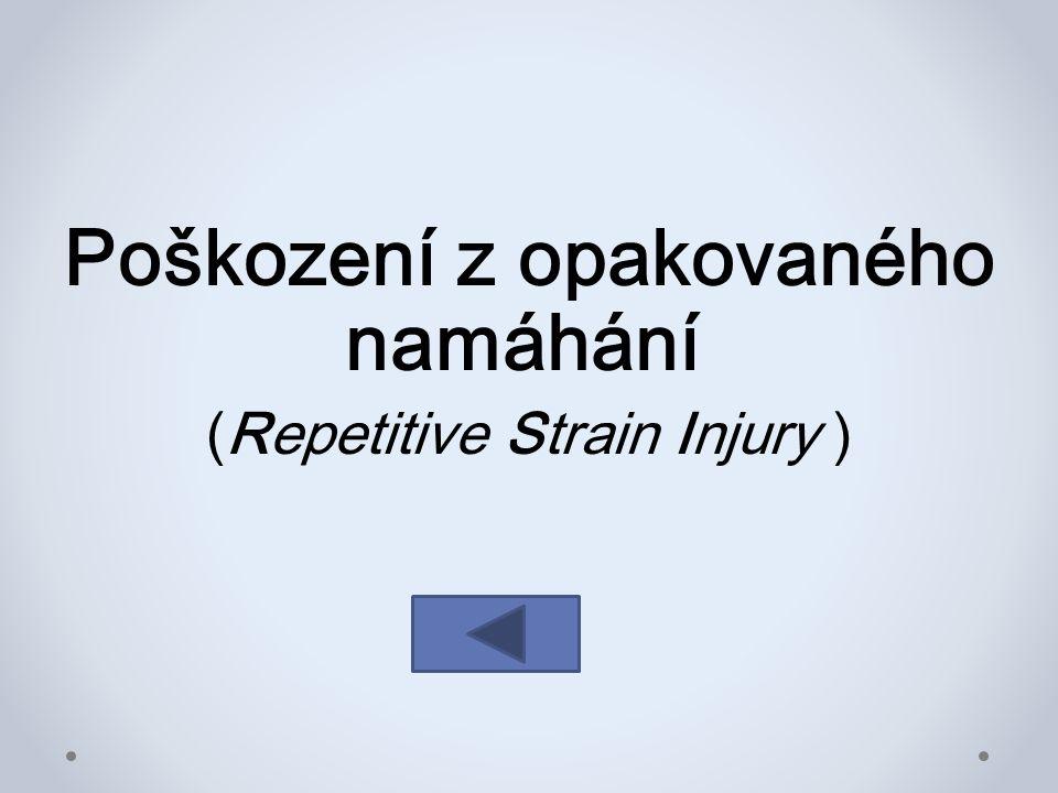 Poškození z opakovaného namáhání (Repetitive Strain Injury )