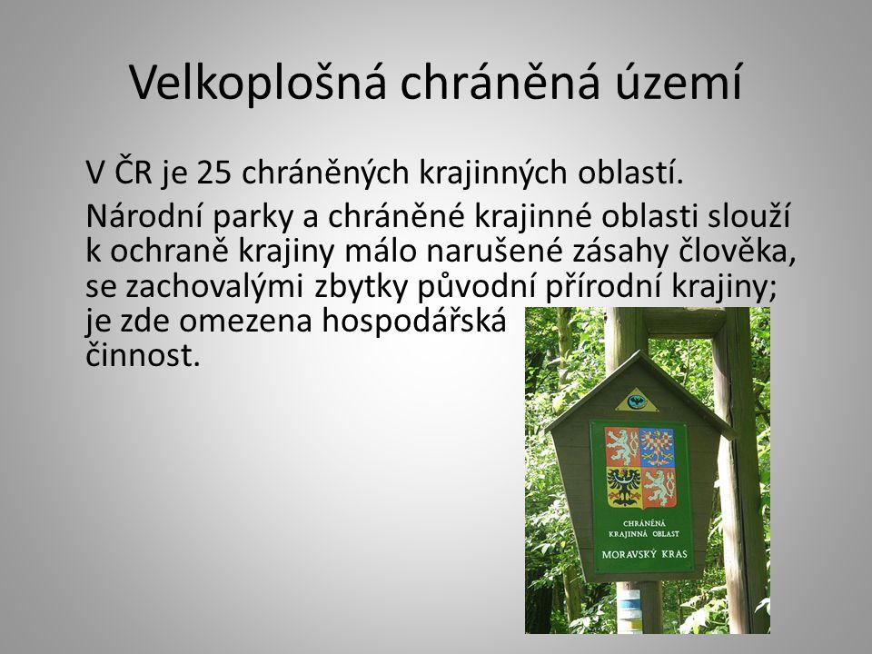 Velkoplošná chráněná území V ČR je 25 chráněných krajinných oblastí.