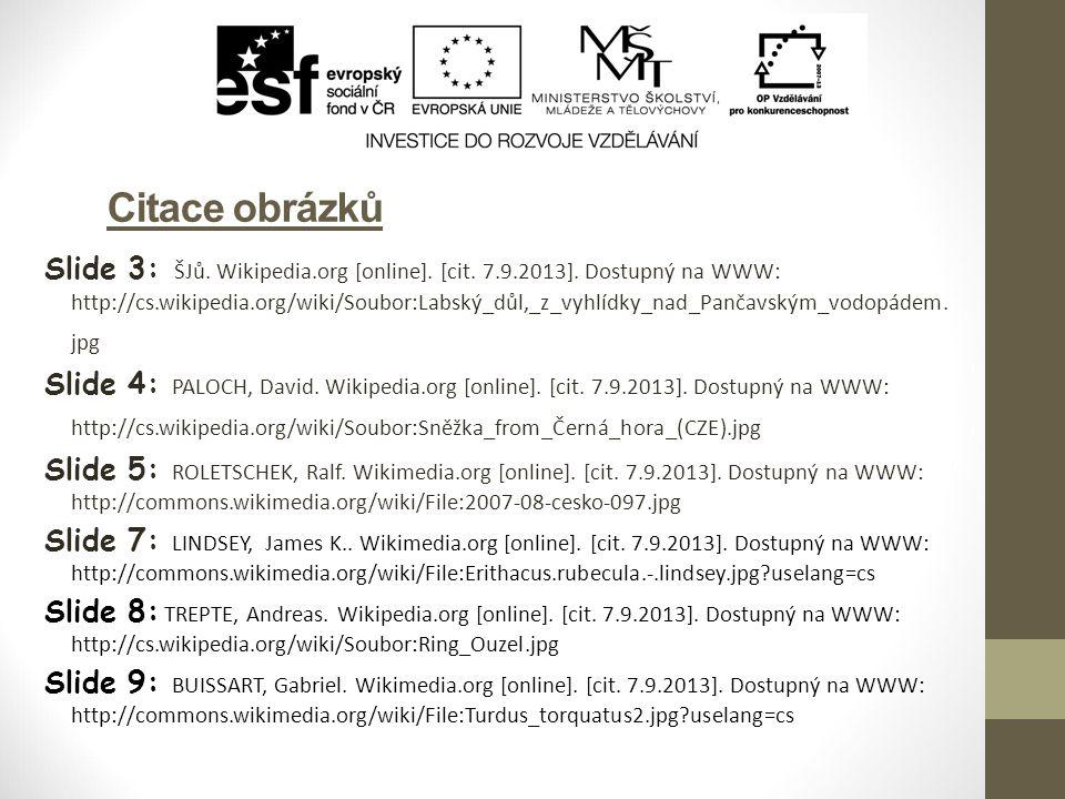 Citace obrázků Slide 3: ŠJů. Wikipedia.org [online].
