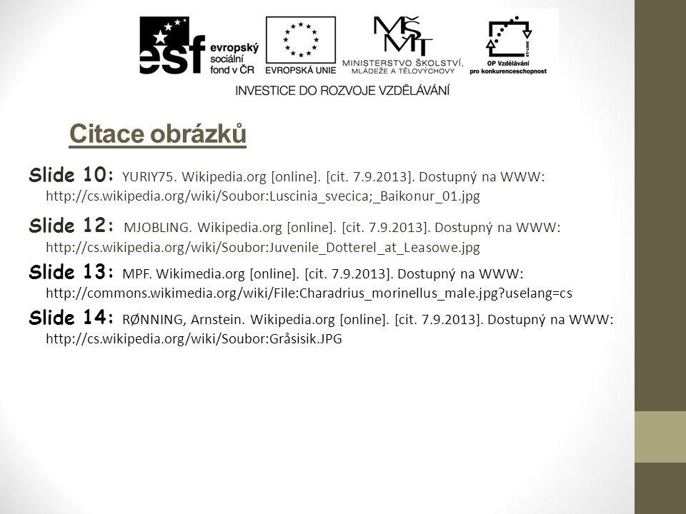 Citace obrázků Slide 10: YURIY75. Wikipedia.org [online].