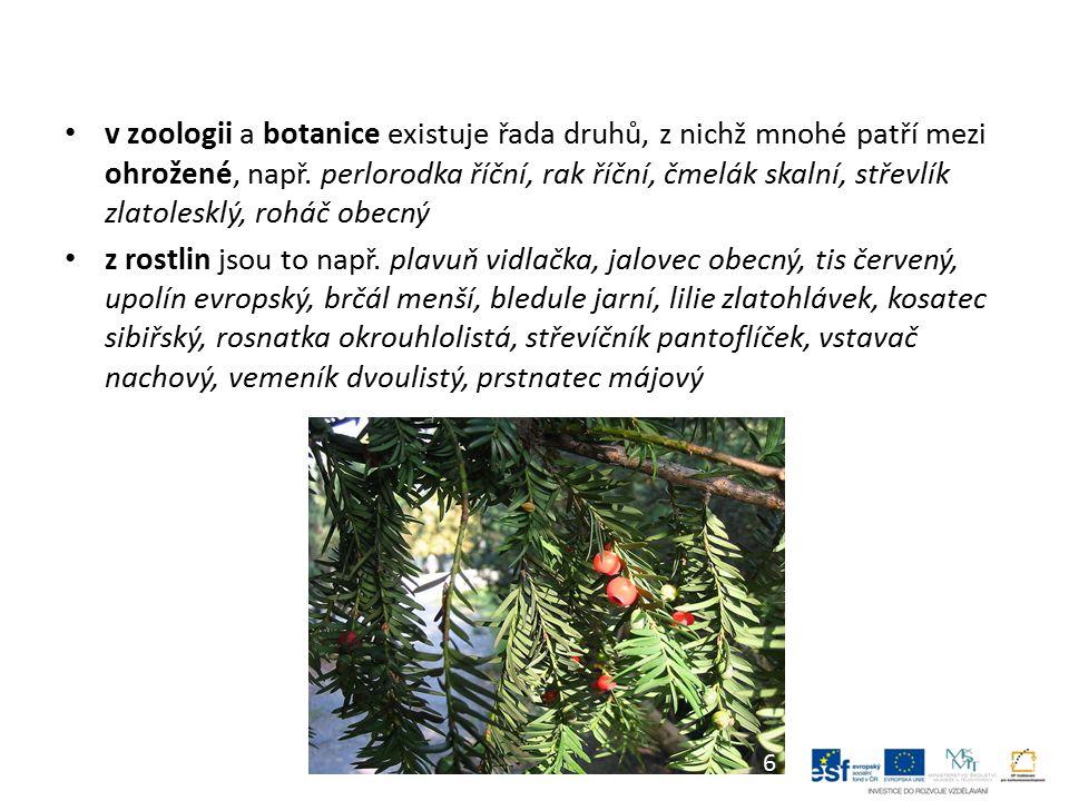 v zoologii a botanice existuje řada druhů, z nichž mnohé patří mezi ohrožené, např.
