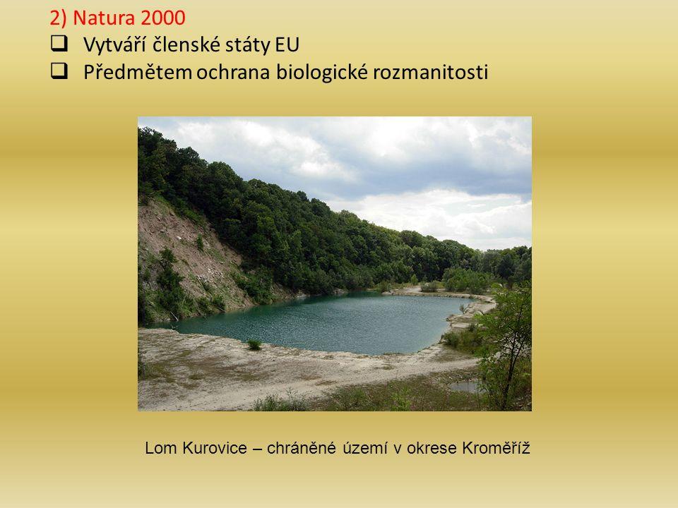2) Natura 2000  Vytváří členské státy EU  Předmětem ochrana biologické rozmanitosti Lom Kurovice – chráněné území v okrese Kroměříž
