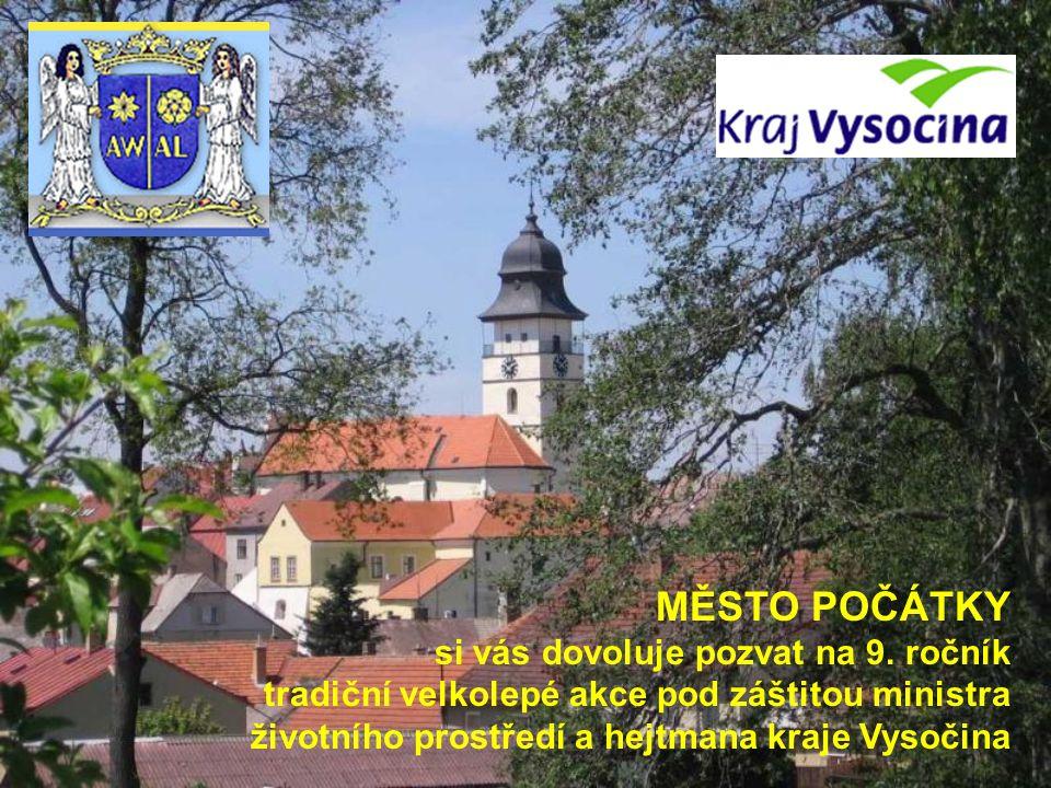 MĚSTO POČÁTKY si vás dovoluje pozvat na 9. ročník tradiční velkolepé akce pod záštitou ministra životního prostředí a hejtmana kraje Vysočina