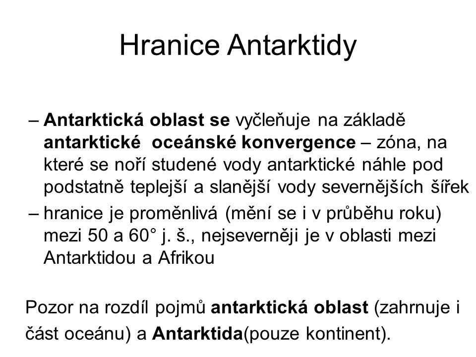 Hranice Antarktidy –Antarktická oblast se vyčleňuje na základě antarktické oceánské konvergence – zóna, na které se noří studené vody antarktické náhl