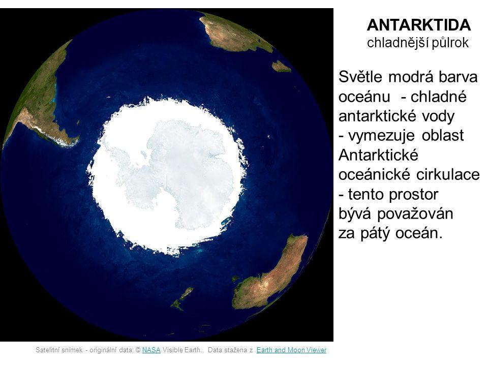 Satelitní snímek - originální data: © NASA Visible Earth., Data stažena z Earth and Moon ViewerNASAEarth and Moon Viewer ANTARKTIDA chladnější půlrok Světle modrá barva oceánu - chladné antarktické vody - vymezuje oblast Antarktické oceánické cirkulace - tento prostor bývá považován za pátý oceán.