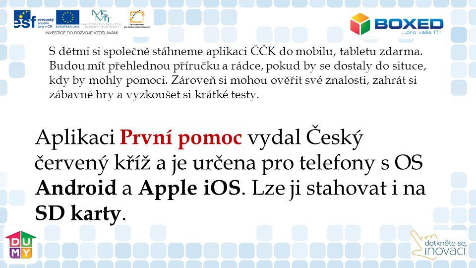Aplikaci První pomoc vydal Český červený kříž a je určena pro telefony s OS Android a Apple iOS.