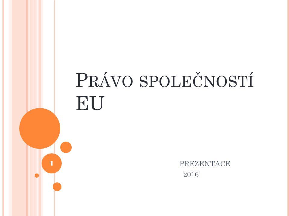 VÝVOJ SPOLEČENSKÉHO PRÁVA EU Základ právní úpravy EU v této oblasti – rozvoj svobody usazování v rámci volného pohybu osob První fází byla harmonizace vybraných částí úpravy obchodních společností v národních právech ( za pomoci směrnic EU ) Druhou fází byla koncepce společností dle práva EU jako jednotný právní základ pro společné podnikání fyzických či právnických osob ( nařízení EU) Zakladatelé musí být alespoň ze 2 různých členských zemí Zachována vazba na právní řád členských zemí (registrace, likvidace ad.) 2