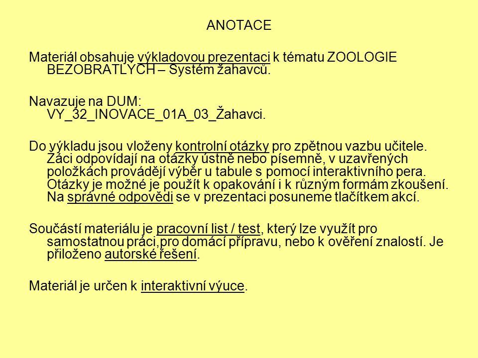 ANOTACE Materiál obsahuje výkladovou prezentaci k tématu ZOOLOGIE BEZOBRATLÝCH – Systém žahavců.