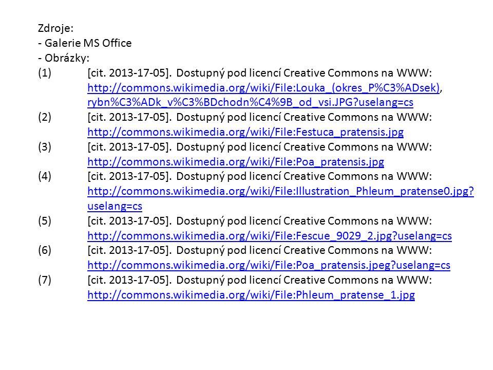 Zdroje: - Galerie MS Office - Obrázky: (1)[cit. 2013-17-05].