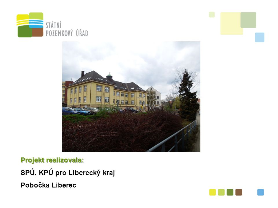 Projekt realizovala: SPÚ, KPÚ pro Liberecký kraj Pobočka Liberec