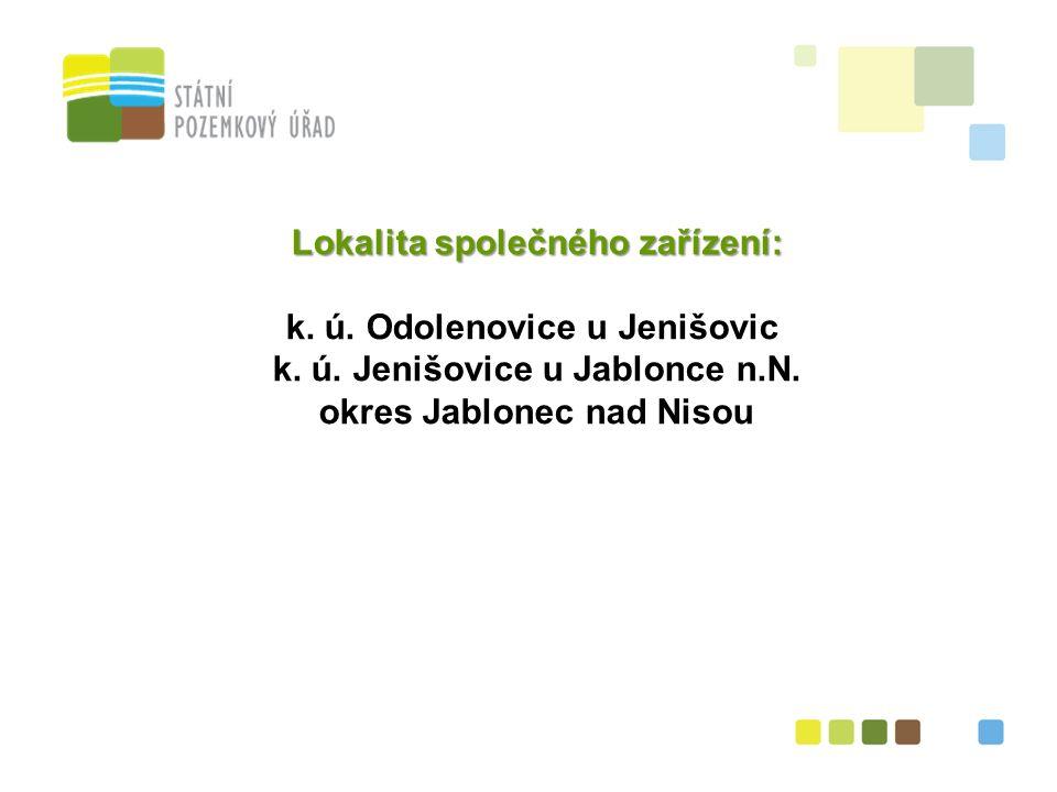 20 Lokalita společného zařízení: k. ú. Odolenovice u Jenišovic k.
