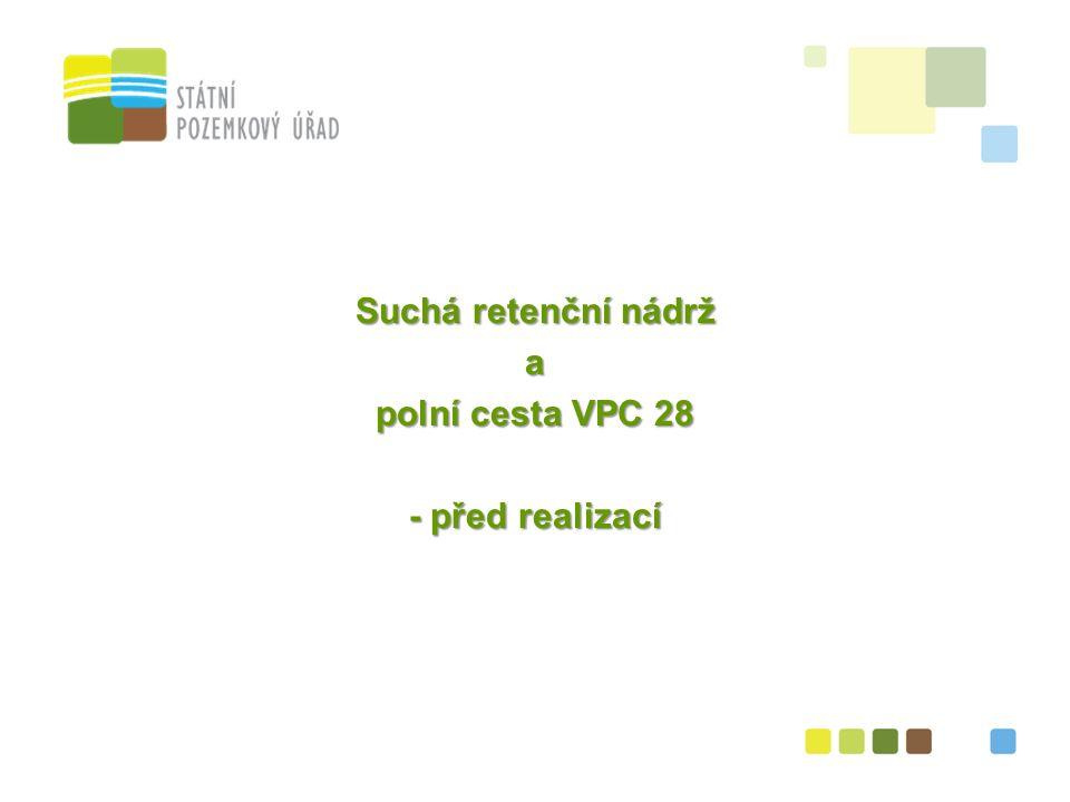 27 Suchá retenční nádrž a polní cesta VPC 28 - před realizací