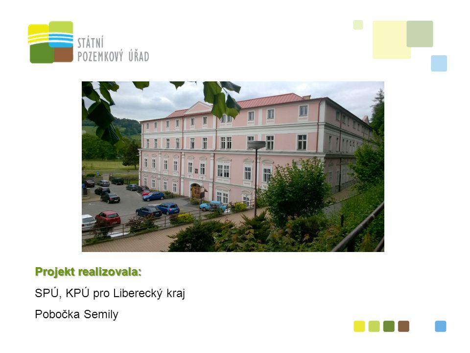 Projekt realizovala: SPÚ, KPÚ pro Liberecký kraj Pobočka Semily
