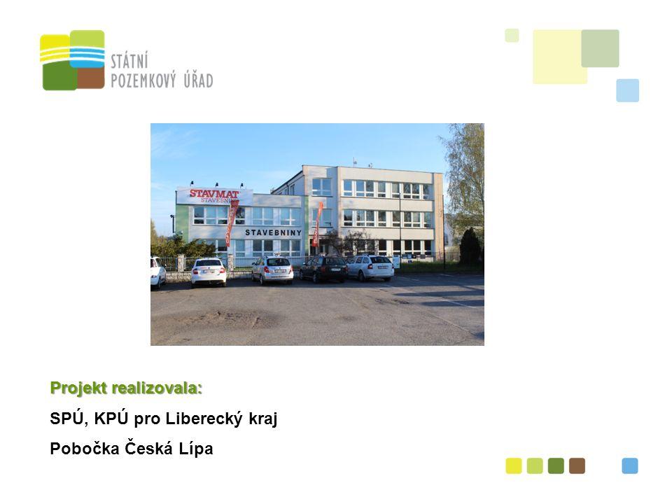 Projekt realizovala: SPÚ, KPÚ pro Liberecký kraj Pobočka Česká Lípa