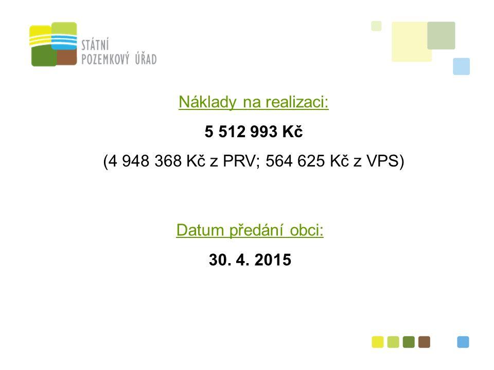 39 Náklady na realizaci: 5 512 993 Kč (4 948 368 Kč z PRV; 564 625 Kč z VPS) Datum předání obci: 30.