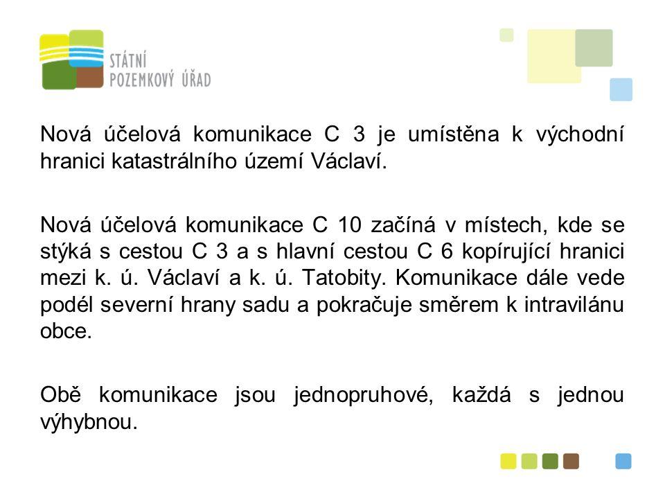 6 Nová účelová komunikace C 3 je umístěna k východní hranici katastrálního území Václaví.