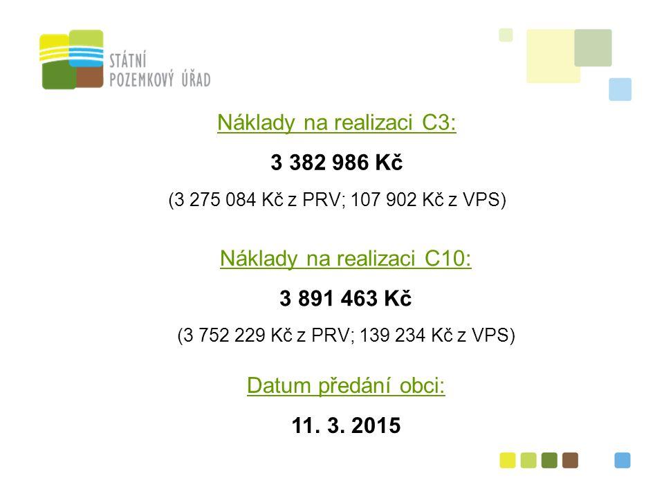9 Náklady na realizaci C3: 3 382 986 Kč (3 275 084 Kč z PRV; 107 902 Kč z VPS) Datum předání obci: 11.