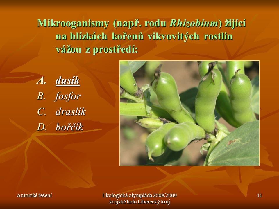 Autorské řešeníEkologická olympiáda 2008/2009 krajské kolo Liberecký kraj 11 Mikrooganismy (např.