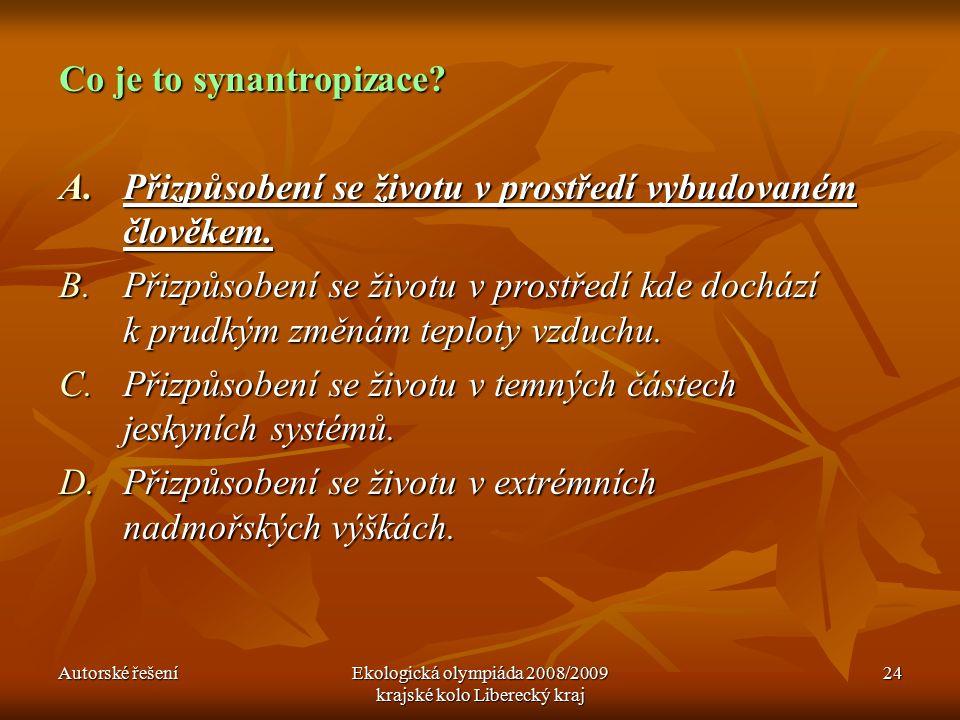 Autorské řešeníEkologická olympiáda 2008/2009 krajské kolo Liberecký kraj 24 Co je to synantropizace.