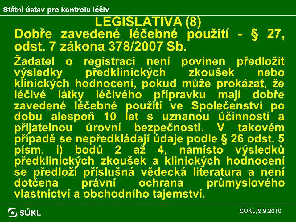 LEGISLATIVA (8) Dobře zavedené léčebné použití - § 27, odst.
